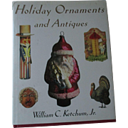 Holiday Ornament and Antiques Book By William C. Ketchum, Jr.