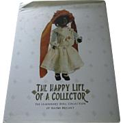 The Happy Life Of The Collector The Legendary Doll Collection of Naomi Bryant.