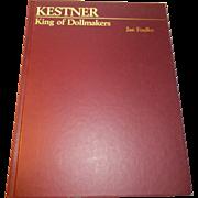 Kestner King of Dollmakers By Jan Foulke