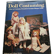 Doll Costuming How to costume French and German Bisque Doll By Mildred and Colleen Seeley