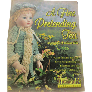A Fine Pretending Tea an auction of antique dolls Book By Theriault's