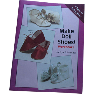 Make Doll Shoes Workbook 1 By Lyn Alexander