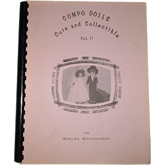 Compo Dolls Cute and Collectible Vol. II By Rhoda Shoemaker