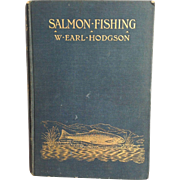 Salmon Fishing Hardback 1st Edition Book  by W. Earl Hodgson 1906
