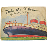 Take the Children by Dorothy N. King