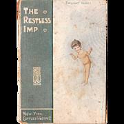 c1910s/1920s Children's Book The Restless Imp