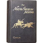 c1890s The North American Indians by George Catlin (2 volume set)