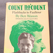 """Count No' Count: Flashbacks to Faulkner"" by Ben Wasson, 1st Edition"