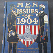 """Men and Issues of 1904"" by Morris and Ellis, Historic Book"