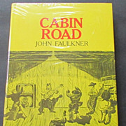 """Cabin Road,"" by John Faulkner, Uncommon 1st Edition, As New"
