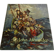 "Signed ""John Alexander:  A Retrospective"" 169 Color Illustrations"