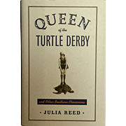 "1st Edition,  Signed Julia Reed ""Queen of Turtle Derby"""