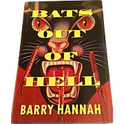 "Barry Hannah 1st Edition ""Bats Out of Hell"""