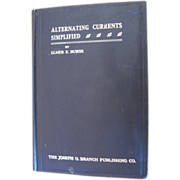 Elmer E. Burns 1912  Alternating Currents Simplified Book for Electrical Engineers or Electricians