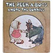 The Peek-A-Boos Among The Bunnies Childrens Book - All 8 Color Plates - 1st Edition 1912 Illustrated