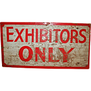 Exhibitors Only Sign, Painted Wood Depression Era c1930s