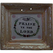 Sunderland Lustre Pottery Plaque 'Praise Ye The Lord' Circa 1860