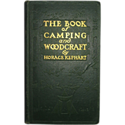 The Book of The Book of Camping and Woodcraft by Horace Kephart, First Edition.