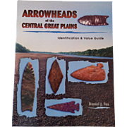 Arrowheads of the Central Great Plains ~ ID & Value Guide~ Daniel J Fox