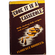 1943 Cook It In A Casserole ~ Florence Brobeck ~