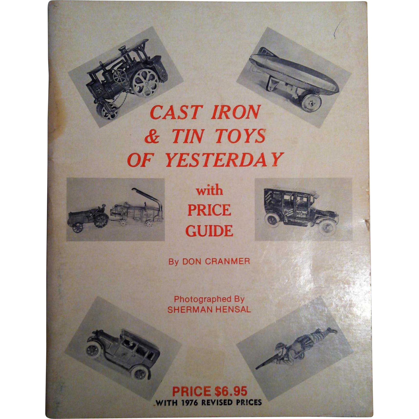 Cast Iron & Tin Toys Of Yesterday~ Price Guide ~  Don Cranmer