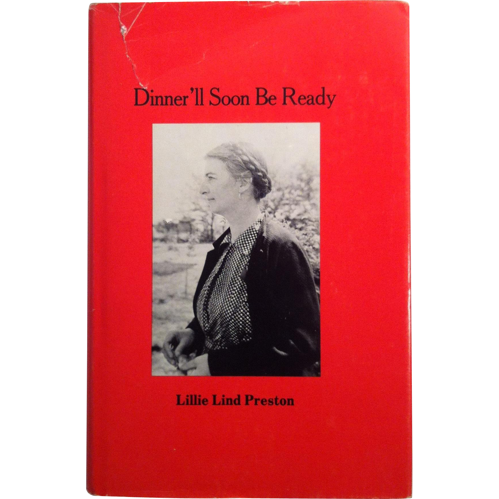 Dinner'll Soon Be Coming ~ Lillie Lind Preston ~ Author Signed