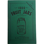 1000 Fruit Jars ~ Anniversary Edition ~ Bill Schroeder
