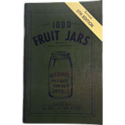 1000 Fruit Jars ~ Revised 5th Edition ~ Bill Schroeder