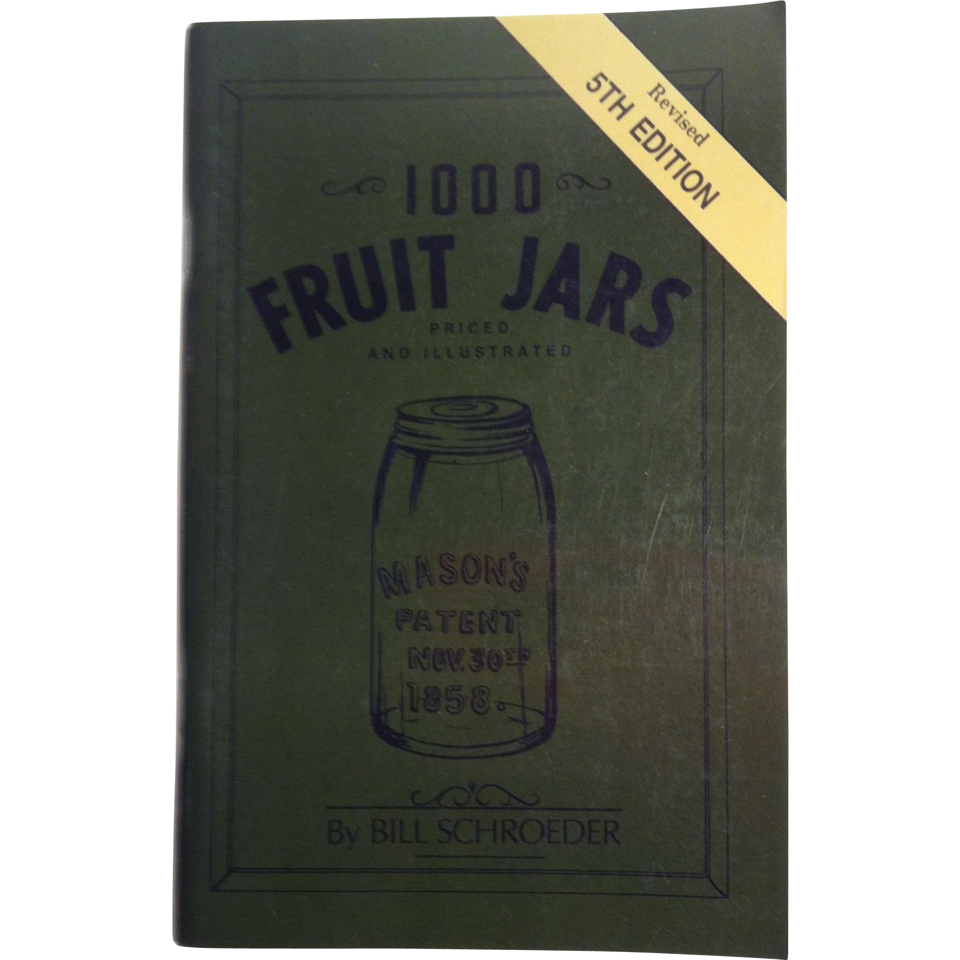 1000 Fruit Jars ~ Revised 5th Edition ~ Bill Schroeder