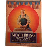 1934 Meat Curing Made Easy ~ Morton Salt Company