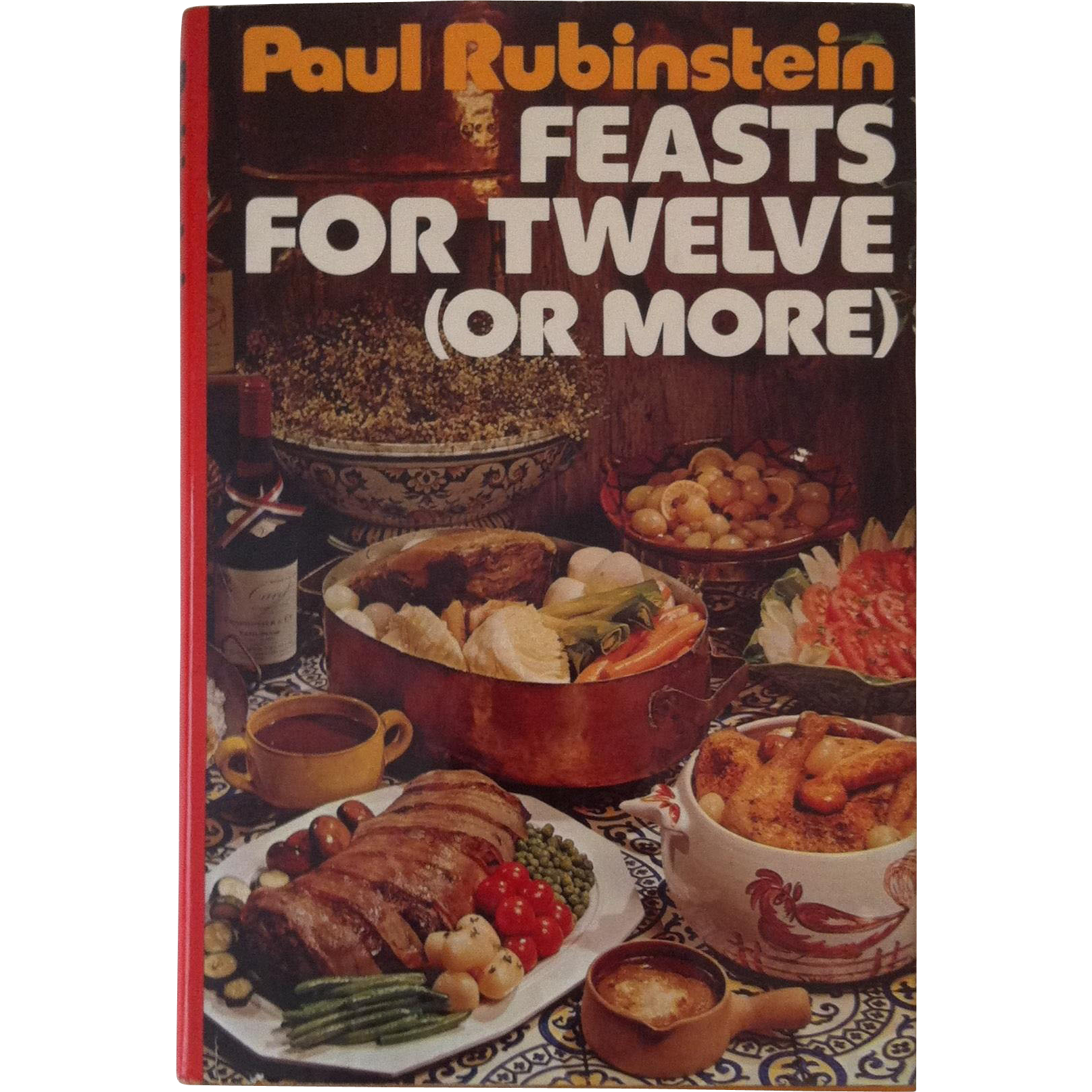 A Feast For Twelve ( Or More ) Paul Rubenstein ~ 1975 first printing