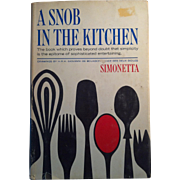A Snob In The Kitchen ~ Simonetta 1967 First Edition