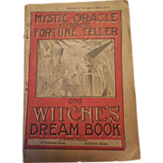 Antique 1894 Edition The Mystic Oracle or, The Complete Fortune-Teller and Dream Book F. M. Lupton J. White Publisher Boston