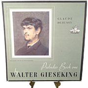 "Claude Debussy ""Preludes Book One"" by Walter Gieseking"
