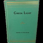 Green Light By Lloyd C. Douglas Hardcover 1935