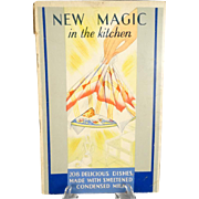 "Vintage 1930's Cookbook "" New Magic In The Kitchen"" 208 Delicious Dishes Made With Condensed Milk"""