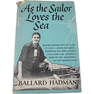 Antique 1951 Book As the Sailor Loves the Sea by Ballard Hadman with Dust Jacket