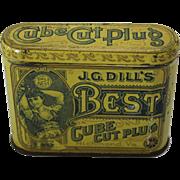 """Early 1900's  """"J.G. Dills Best"""" Cut Plug Tobacco Tin"""