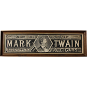 "Early Rare ""Mark Twain Cigars"" (Framed) Paper Sign"