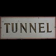 "Early Metal Roadside ""TUNNEL"" Sign"