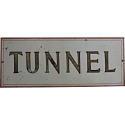"Early Metal Roadside ""TUNNEL"" Sign"