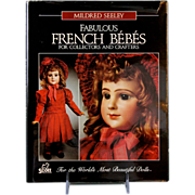 Fabulous French Bebes For Collectors And Crafters Doll Book by Mildred Seeley