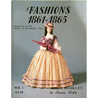 Wish Booklet 1; Fashions 1861-1865 Patterns and Instructions for Costumes by Susan Sirkis