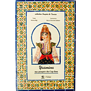 IN FRENCH-  YASMINA ma poupee du Cap Bon (a peninsula in far northeastern Tunisia); Editions de L'ARBRE, Tunis, Tunisia. Booklet with Her Story. Four Pages of Hard Paper Dolls and Costumes, and Two Pages to Color