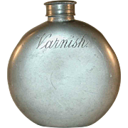 "Antique Unusual Heavy Pewter Round Flask With Screw-on Top Inscribed ""Varnish"""