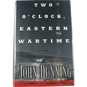 "=Signed 1st Edition= John Dunning: ""Two O'clock Eastern Time"""