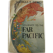 "=SIGNED 1st Edition= Gov. Thomas E. Dewey: ""Journey to the Far Pacific"""