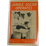 SIGNED 1st edition: Jungle Doctor Operates by Paul White