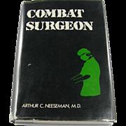 "=Signed 1st Edition= Arthur C. Neeseman, MD: ""Combat Surgeon"""
