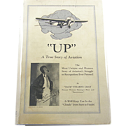 """SIGNED 1st edition: """"UP"""" A True Story of Aviation by """"Jack"""" Stearns Gray"""